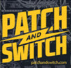 Patch & Switch Show