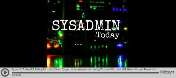 Sysadmin Today #78 - Talking Tech with Gareth Gudger